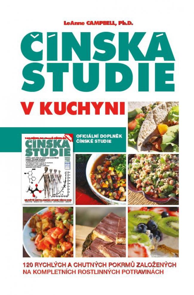 Čínská studie v kuchyni - chutná strava založená na rostlinných bílkovinách